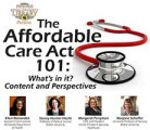 The Affordable Care Act 101: What's in it? Content and Perspective