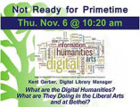 What are the Digital Humanities and What are they Doing in the Liberal Arts and at Bethel?