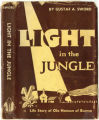 Light in the Jungle: The Life Story of Ola Hanson of Burma