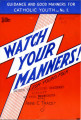 Watch Your Manners : for Young Folk